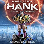 Hard Luck Hank: Suck My Cosmos | Steven Campbell