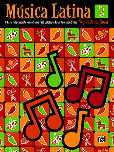 - Música Latina, Book 2: 8 Early Intermediate Piano Solos That Celebrate Latin American Styles (Piano)