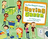The Eco-Shopper's Guide to Buying Green, J. Angelique Johnson, 1404860290