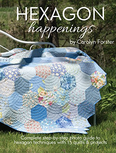 Complete Step-by-Step Photo Guide to Hexagon Techniques with 15 Quilts & Projects (Landauer) Finish Big Quilts Fast; Projects include a Table Mat, Runner, Bag, & Pincushion (Cardinals Runner Mat)