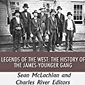 Legends of the West: The History of the James-Younger Gang Audiobook by Charles River Editors, Sean McLachlan Narrated by Scott Larson