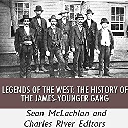 Legends of the West: The History of the James-Younger Gang