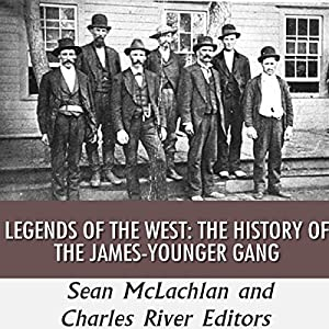 Legends of the West: The History of the James-Younger Gang Audiobook
