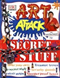 """Art Attack"" Secret Stuff: Great Ways to Hide Your Treasures and Keep Out Intruders"