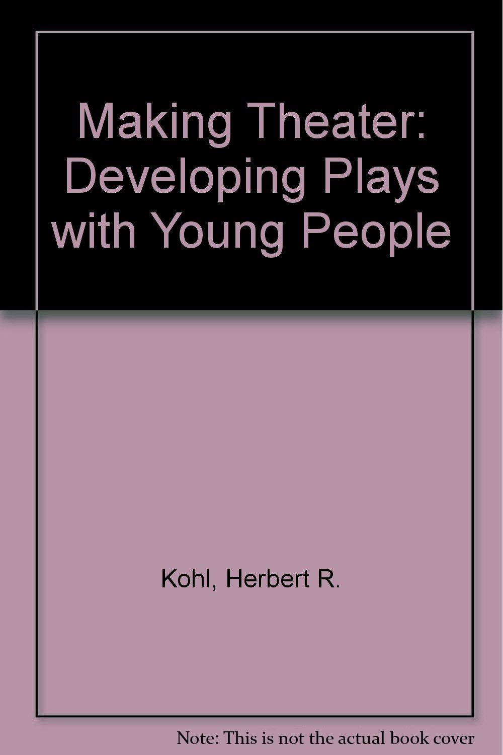 Making Theater: Developing Plays With Young People