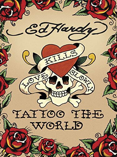 Ed Hardy: Tattoo The World ()