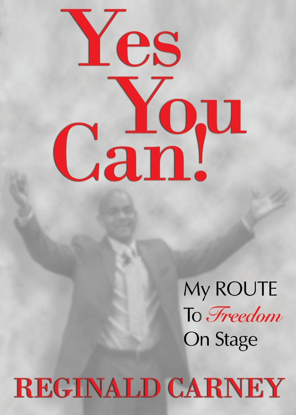 Read Online Yes You Can!: My ROUTE to Freedom on Stage ebook