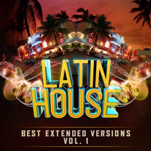Latin House Best Extended Versions Vol. 1