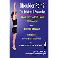 Shoulder Pain? The Solution & Prevention: Fifth Edition Revised and Expanded (English Edition)