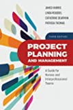 Project Planning And Management A Guide for Nurses and Interprofessional Teams