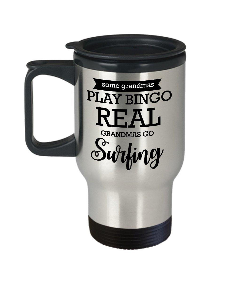 Best Travel Coffee Mug Tumbler-Surf Gifts Ideas for Men and Women. Some grandmas play bingo real grandmas go surfing. by Mugart