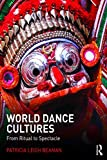 World Dance Cultures: From Ritual to Spectacle