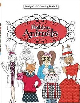 amazon com really cool colouring book 5 fashion animals really