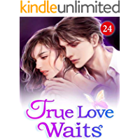 True Love Waits 24: The Most Handsome Man In The World (English Edition)