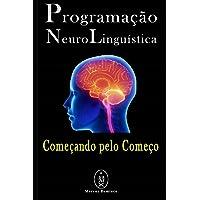 Programação Neurolinguística - Começando pelo Começo
