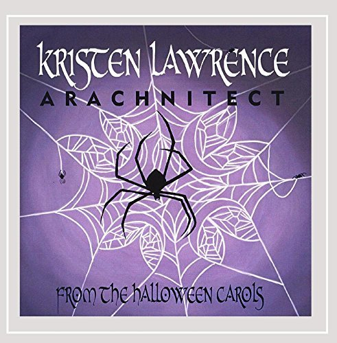Arachnitect - From the Halloween Carols by Kristen Lawrence (2013-05-04) for $<!---->