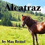 Alcatraz   Max Brand