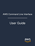 AWS Command Line Interface: User Guide (English Edition)