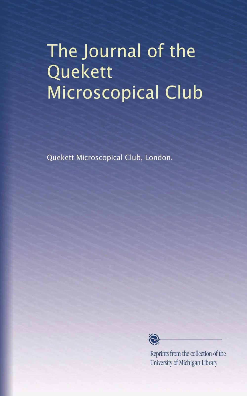 Read Online The Journal of the Quekett Microscopical Club pdf