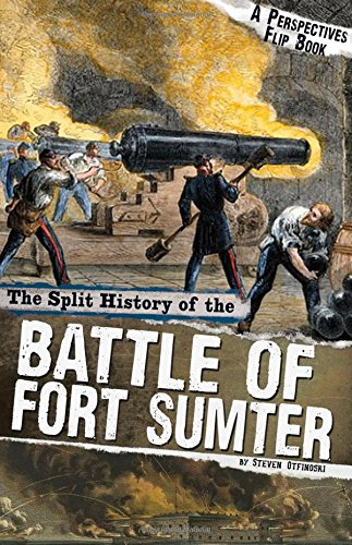 The Split History of the Battle of Fort Sumter: A Perspectives Flip Book (Perspectives Flip Books: Famous Battles)