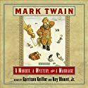 A Murder, a Mystery, and a Marriage Audiobook by Mark Twain Narrated by Garrison Keillor, Roy Blount