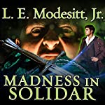 Madness in Solidar: Imager Portfolio, Book 9 | L. E. Modesitt, Jr.