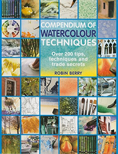 BOOK Compendium of Watercolour Techniques: 200 Tips, Techniques and Trade Secrets [E.P.U.B]