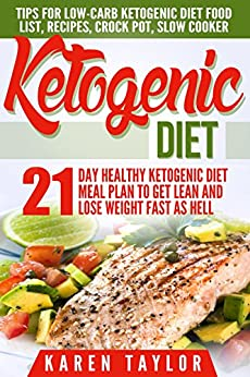 Ketogenic Diet: 21-Day Healthy Ketogenic Meal Plan To Get ...