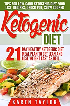 Amazon.com: Ketogenic Diet: 21-Day Healthy Ketogenic Meal Plan To Get Lean And Lose Weight Fast ...