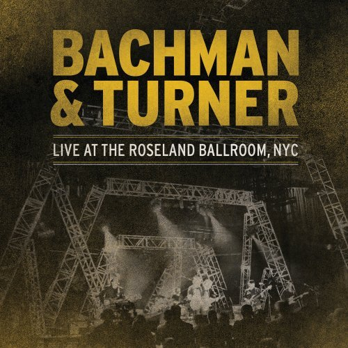 CD : Bachman & Turner - Live At Roseland (2PC)