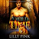 A Wild Time: A Paranormal WereLion Romance Audiobook by Lilly Pink Narrated by Sasha Taylor