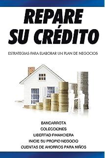 Repare su crédito: Estrategias Para Elaborar Un Plan De Negocios (Spanish Edition)