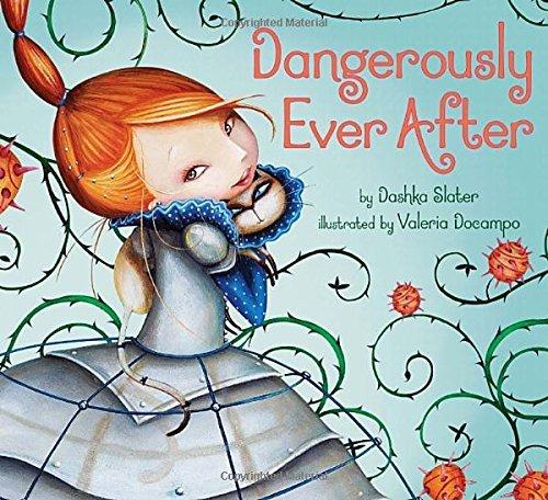 Dangerously Ever After by Dashka Slater (9-Nov-2012) Hardcover