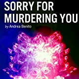 Bargain Audio Book - Sorry for Murdering You