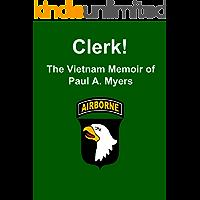 Clerk!: The Vietnam Memoir of Paul A. Myers