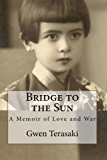 Bridge to the Sun: A Memoir of Love and War