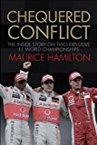 Chequered Conflict: The Inside Story on Two Explosive F1 World Championships (English Edition)