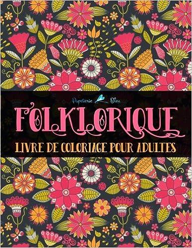 folklorique livre de coloriage pour adultes coloriages au style folk french edition