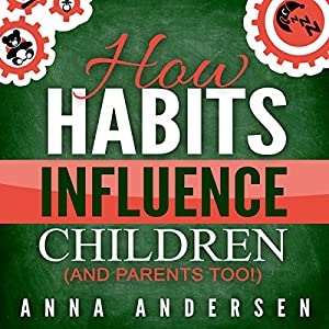 How habits influence children, and parents too! Audiobook
