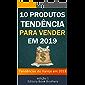 10 Produtos Tendências Para Vender em 2019: Ganhe dinheiro online!