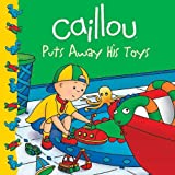 Caillou Puts Away His Toys (Clubhouse)