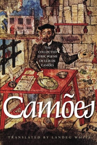 The Collected Lyric Poems of Luís de Camões (The Lockert Library of Poetry in Translation)