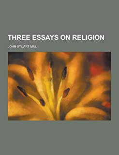 three essays on religion nature the utility of religion theism three essays on religion