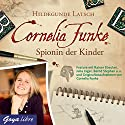 Cornelia Funke: Spionin der Kinder Hörspiel von Hildegunde Latsch Gesprochen von: Cornelia Funke, Rainer Strecker, Julia Jäger, Bernd Stephan