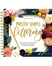Pretty Simple Lettering: A Step-by-Step Hand Lettering and Modern Calligraphy Workbook for Beginners (Premium Spiral-Bound Hardcover)