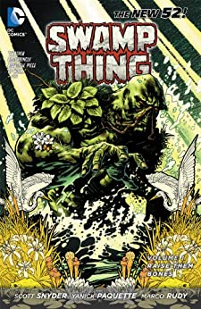 Swamp Thing Vol. 1: Raise Them Bones (The New 52) (Swamp Thing Volume (The New 52)) by [SNYDER, SCOTT, PAQUETTE, YANICK]