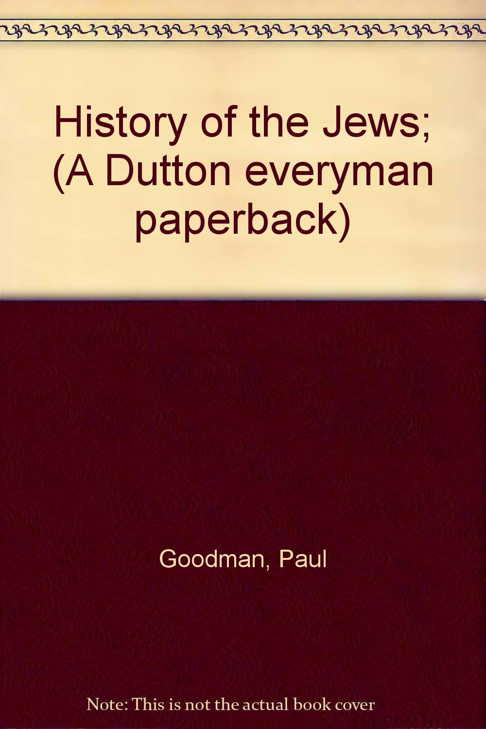 History of the Jews; (A Dutton everyman paperback)