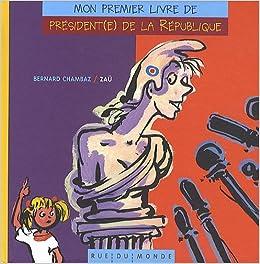 Mon Premier Livre De President E De La Republique Amazon
