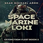 Space Marine Loki: Extinction Fleet, Book 2 | Sean-Michael Argo