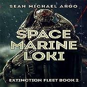 Space Marine Loki: Extinction Fleet, Book 2 | Sean-Michael Argo